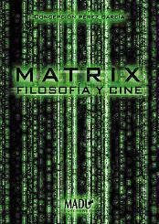 Matrix. Filosofía y cine